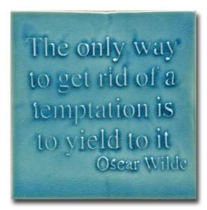 oscar-wilde-temptation-yield to it
