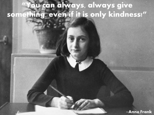 anne frank - give kindness